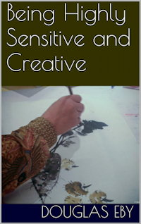 Being Highly Sensitive and Creative book