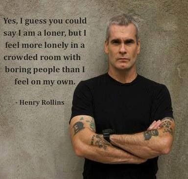 Henry Rollins -loner quote