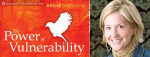 The Power of Vulnerability - Brené Brown course