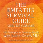 The Empath's Survival Guide Course by Judith Orloff
