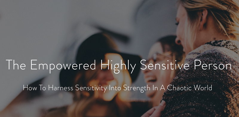 The Empowered Highly Sensitive Person