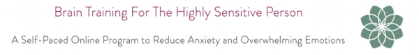 Brain Training For The Highly Sensitive Person course by Julie Bjelland