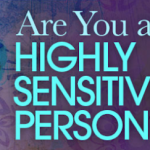 Are You a Highly Sensitive Person - free training with Julie Bjelland