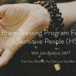 Brain-Training To Help Highly Sensitive People Thrive